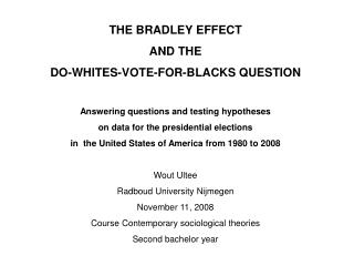 THE BRADLEY EFFECT  AND THE  DO-WHITES-VOTE-FOR-BLACKS QUESTION