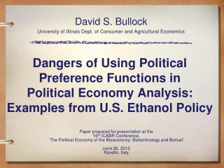 David S. Bullock University of Illinois Dept. of Consumer and Agricultural Economics