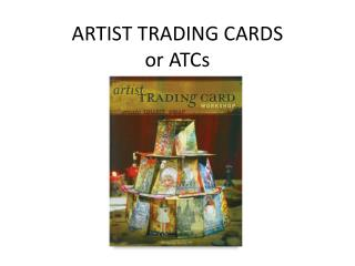 ARTIST TRADING CARDS or ATCs