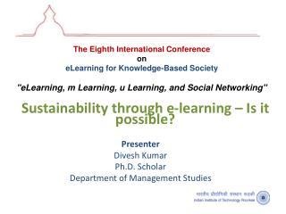 Presenter Divesh Kumar Ph.D. Scholar Department of Management Studies