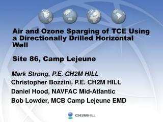 Air and Ozone Sparging of TCE Using a Directionally Drilled Horizontal Well Site 86, Camp Lejeune