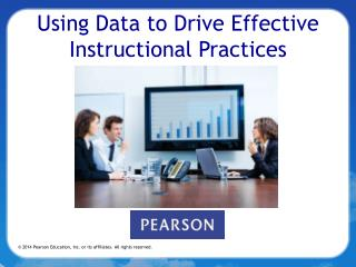Using Data to Drive Effective Instructional Practices