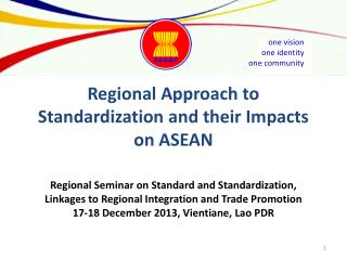 Regional Approach to Standardization and their Impacts on ASEAN