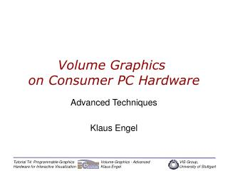 Volume Graphics  on Consumer PC Hardware