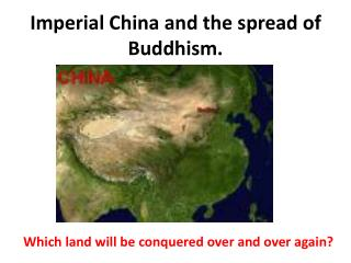 Imperial China and the spread of Buddhism.
