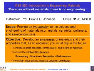 "MSE 280: Introduction to Engineering Materials ""Because without materials, there is no engineering."""
