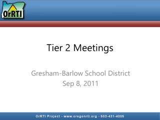 Tier 2 Meetings