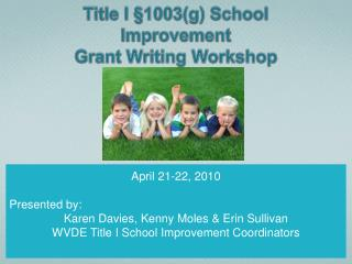 Title I §1003(g) School Improvement  Grant Writing Workshop