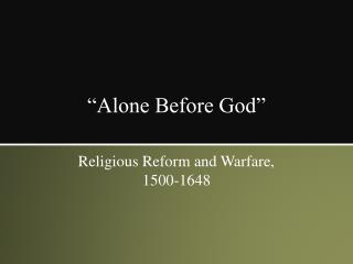 """Alone Before God"""
