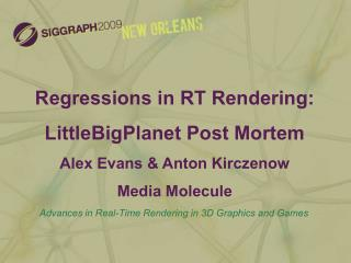 Advances in Real-Time Rendering in 3D Graphics and Games New Orleans, LA (August  2009)