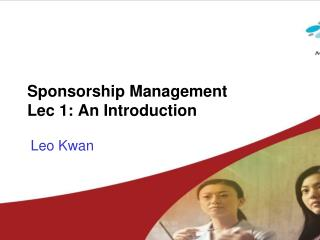 Sponsorship Management Lec 1: An Introduction
