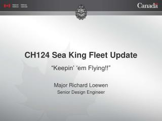 CH124 Sea King Fleet Update