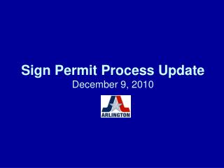 Sign Permit Process Update  December 9, 2010