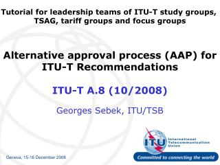 Alternative approval process (AAP) for ITU-T Recommendations ITU-T A.8 (10/2008)