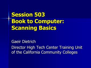 Session 503 Book to Computer: Scanning Basics