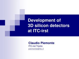 Development of  3D silicon detectors  at ITC-irst