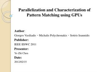 Parallelization and Characterization of Pattern Matching using GPUs