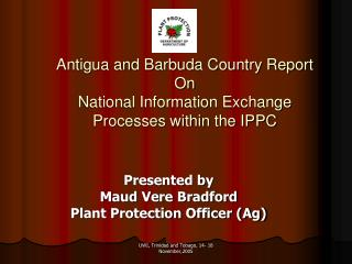 Antigua and Barbuda Country Report On  National Information Exchange Processes within the IPPC
