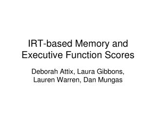 IRT-based Memory and Executive Function Scores