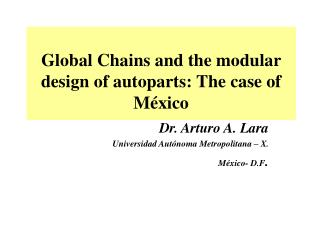 Global Chains and the modular design of autoparts: The case of M xico