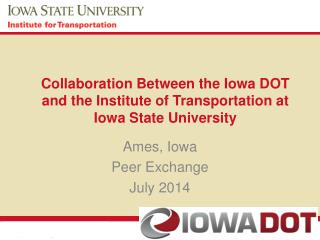 Collaboration Between the Iowa DOT and the Institute of Transportation at Iowa State University