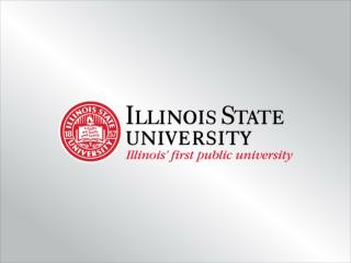 DEREK HERRMANN & RYAN SMITH Illinois State University University Assessment Services