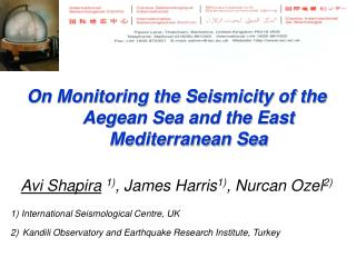 On Monitoring the Seismicity of the Aegean Sea and the East Mediterranean Sea