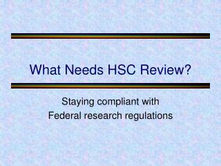 What Needs HSC Review?