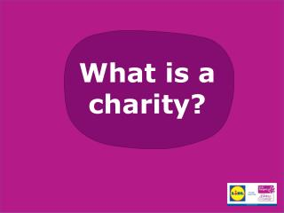 What is a charity?