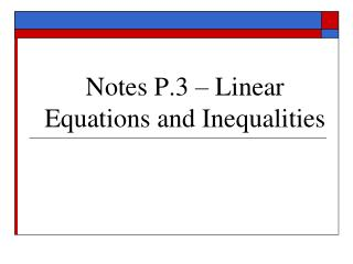 Notes P.3 – Linear Equations and Inequalities