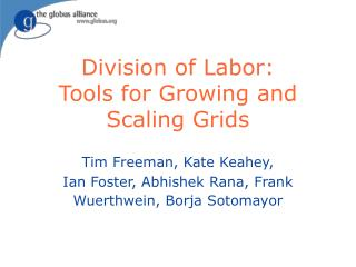 Division of Labor: Tools for Growing and Scaling Grids