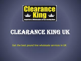 Clearance King UK: Discounted Pound Plus Line Wholesalers &