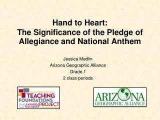 Hand to Heart:   The Significance of the Pledge of Allegiance and National Anthem