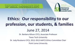 Ethics:  Our responsibility to our profession, our students, & families June 27, 2014
