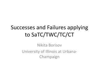 Successes and Failures applying to  SaTC /TWC/TC/CT