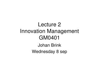 Lecture 2 Innovation Management GM0401