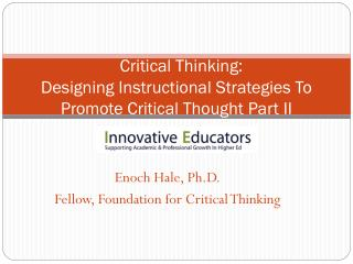 Critical Thinking:  Designing Instructional Strategies To Promote Critical Thought Part II