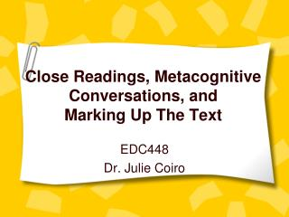Close Readings, Metacognitive Conversations, and  Marking Up The Text