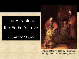 The Parable of the Father's Love (Luke 15: 11-32)