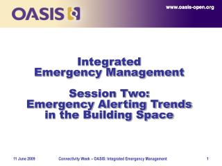 Integrated  Emergency Management Session Two: Emergency Alerting Trends in the Building Space