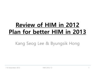 Review of HIM in 2012 Plan for better HIM in 2013