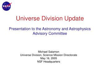 Universe Division Update Presentation to the Astronomy and Astrophysics Advisory Committee