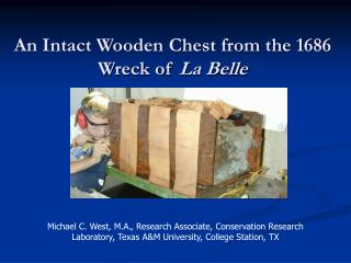 An Intact Wooden Chest from the 1686 Wreck of  La Belle