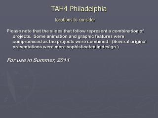 TAH4 Philadelphia  locations to consider