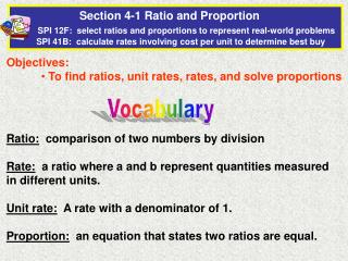Objectives:  To find ratios, unit rates, rates, and solve proportions
