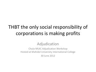 THBT the only social responsibility of corporations is making profits