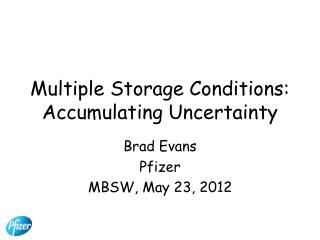 Multiple Storage Conditions: Accumulating Uncertainty