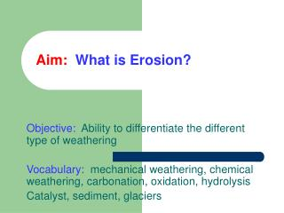 Aim: What is Erosion?