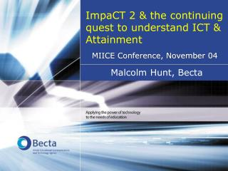 ImpaCT 2 & the continuing quest to understand ICT & Attainment