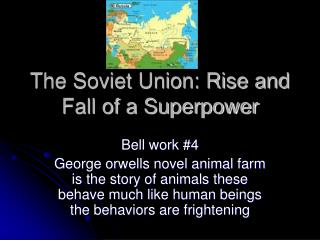 The Soviet Union: Rise and Fall of a Superpower